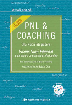 PNL & COACHING. UNA VISIÓN INTEGRADORA 3ª EDICIÓN ACTUALIZADA