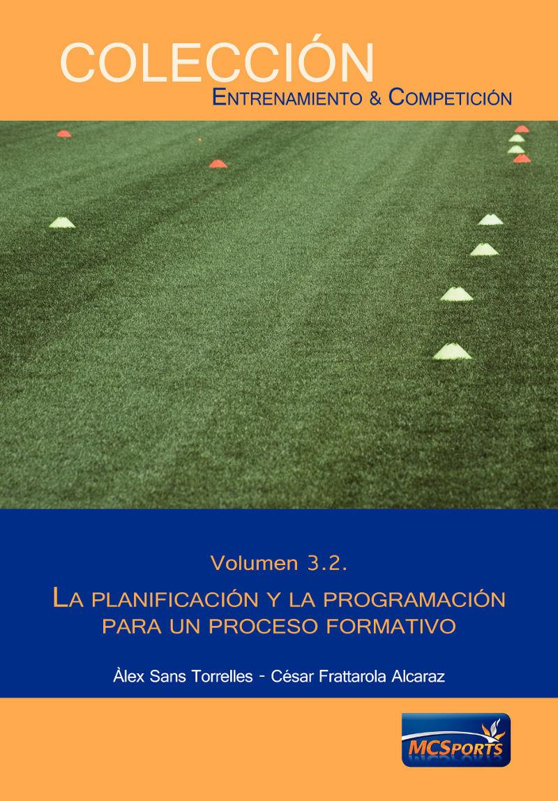 LA PLANIFICACIÓN Y LA PROGRAMACIÓN PARA UN PROCESO FORMATIVO VOLUMEN 3.2.