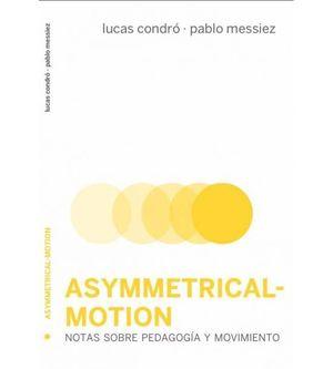 ASYMMETRICAL-MOTION. NOTAS SOBRE PEDAGOGÍA Y MOVIMIENTO
