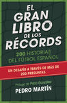 EL GRAN LIBRO DE LOS RÉCORDS. 200 HISTORIAS DEL FÚTBOL ESPAÑOL