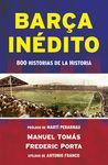 BARÇA INEDITO. 800 HISTORIAS DE LA HISTORIA