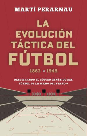 LA EVOLUCIÓN TÁCTICA DEL FÚTBOL 1863 - 1945