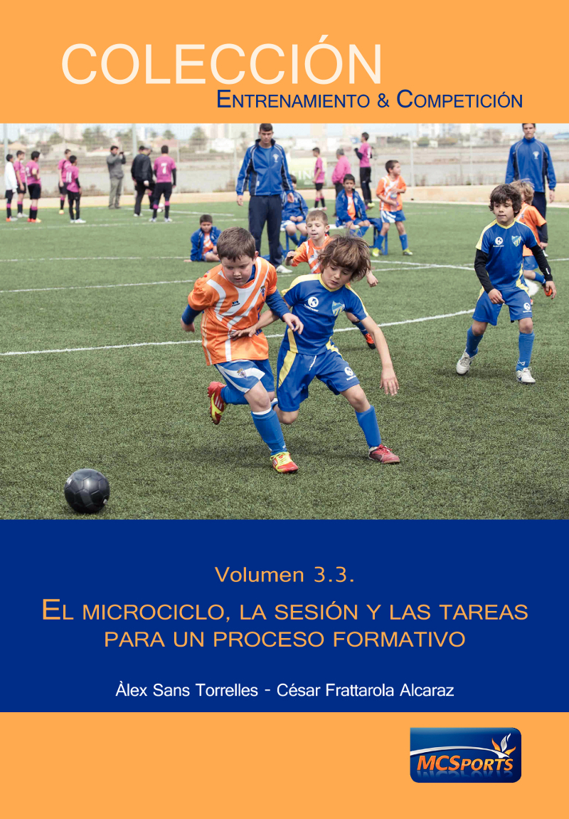 EL MICROCICLO, LA SESIÓN Y LAS TAREAS PARA UN PROCESO FORMATIVO VOLUMEN 3.3