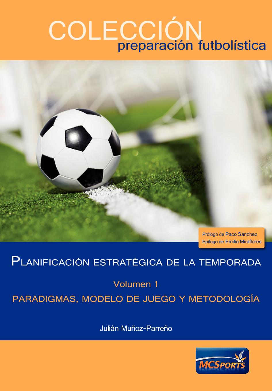PLANIFICACIÓN ESTRATÉGICA DE LA TEMPORADA, TOMO I: PARADIGMAS, MODELO DE JUEGO Y METODOLOGÍA