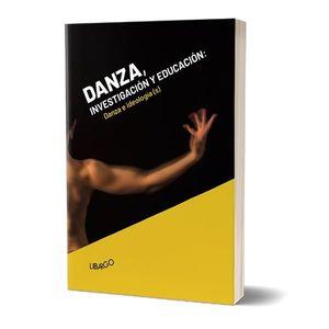 DANZA, INVESTIGACIÓN Y EDUCACIÓN. DANZA E IDEOLOGÍA(S).