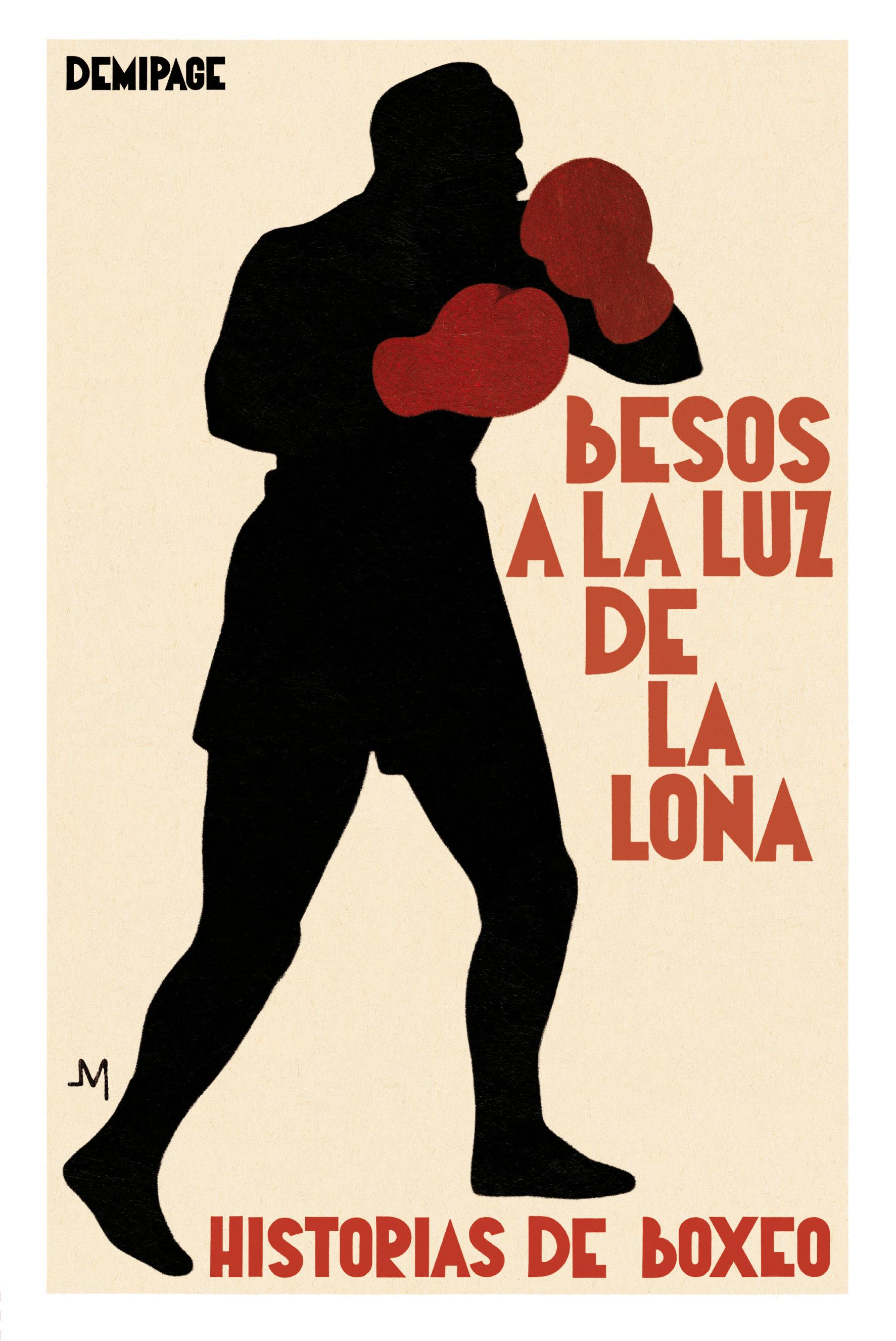 BESOS A LA LUZ DE LA LONA. HISTORIAS DE BOXEO
