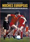 NOCHES EUROPEAS. HISTORIA DE LAS COMPETICIONES EUROPEAS DE CLUBS [1897-2015]