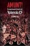 AMUNT! LA APASIONANTE HISTORIA DEL VALENCIA CF