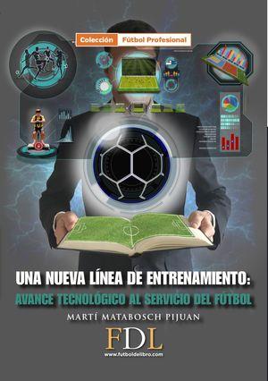 UNA NUEVA LINEA DE ENTRENAMIENTO. AVANCE TECNOLÓGICO AL SERVICIO DEL FÚTBOL