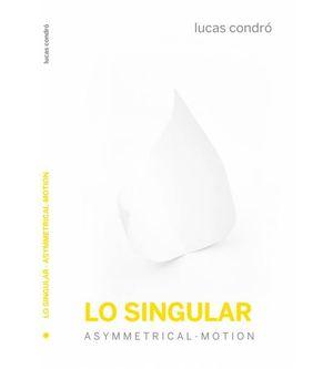 LO SINGULAR. ASYMMETRICAL-MOTION