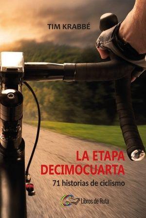 LA ETAPA DECIMOCUARTA. 71 HISTORIAS DE CICLISMO
