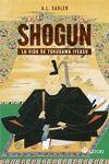 SHOGUN. LA VIDA DE TOKUGAWA IEYASU