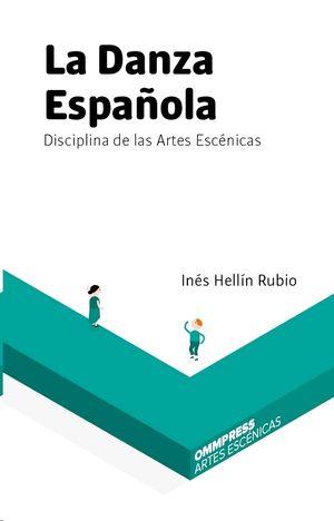 LA DANZA ESPAÑOLA. DISCIPLINA DE LAS ARTES ESCÉNICA