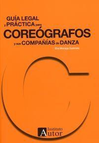 GUÍA LEGAL Y PRÁCTICA PARA COREÓGRAFOS Y SUS COMPAÑÍAS DE DANZA