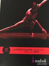 LA INVESTIGACIÓN EN DANZA 2018. SEVILLA 10º ANIVERSARIO