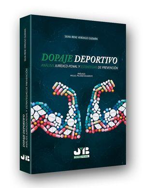 DOPAJE DEPORTIVO. ANÁLISIS JURÍDICO-PENAL Y ESTRATEGIAS DE PREVENCIÓN