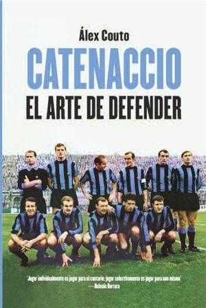 CATENACCIO. EL ARTE DE DEFENDER