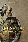 BUSHIDO, EL ALMA DE JAPÓN