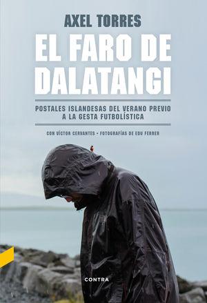 EL FARO DE DALATANGI.POSTALES ISLANDESAS DEL VERANO PREVIO A LA GESTA FUTBOLÍSTICA