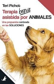 TERAPIA BREVE ASISTIDA POR ANIMALES. UNA PROPUESTA CENTRADA EN LAS SOLUCIONES