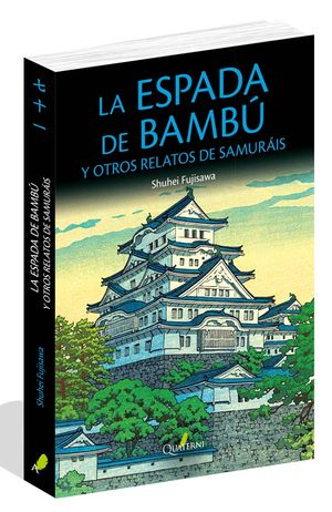 LA ESPADA DE BAMBU Y OTROS RELATOS DE SAMURÁIS
