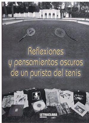 REFLEXIONES Y PENSAMIENTOS OSCUROS DE UN PURISTA DEL TENIS