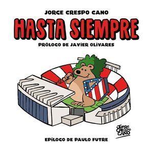 HASTA SIEMPRE