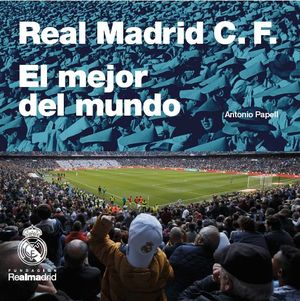 REAL MADRID: EL MEJOR CLUB DEL MUNDO
