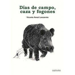 DÍAS DE CAMPO, CAZA Y FOGONES