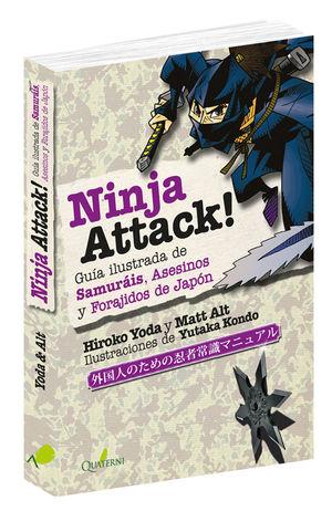 NINJA ATTACK!. GUÍA ILUSTRADA DE SAMURÁIS, ASESINOS Y FORAJIDOS DE JAPÓN