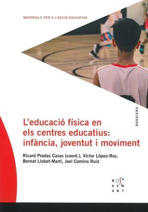 L'EDUCACIÓ FÍSICA ALS CENTRES EDUCATIUS: INFÀNCIA, JOVENTUT I MOVIMENT