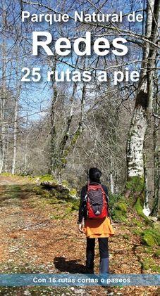 PARQUE NATURAL DE REDES. 25 RUTAS A PIE. CON 16 RUTAS CORTAS O PASEOS