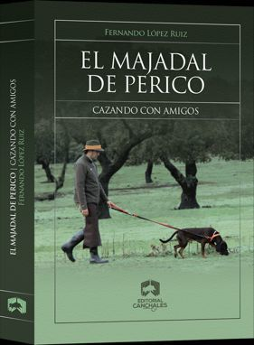 EL MAJADAL DE PERICO. CAZANDO CON AMIGOS