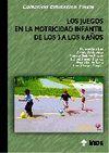 LOS JUEGOS EN LA MOTRICIDAD INFANTIL DE LOS 3 A LOS 6 AÑOS + CD