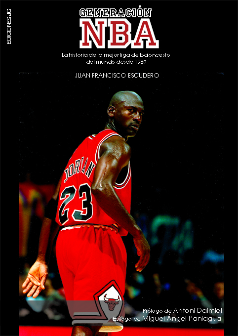GENERACIÓN NBA. LA HISTORIA DE LA MEJOR LIGA DE BALONCESTO DEL MUNDO