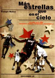 MÁS ESTRELLAS QUE EN EL CIELO. LO MEJOR DE LA NBA (QUINTETOS, EQUIPOS, TEMPORADAS, MOMENTOS)
