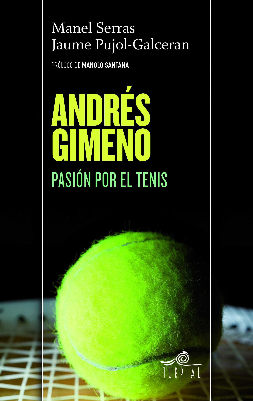 ANDRÉS GIMENO: PASIÓN POR EL TENIS