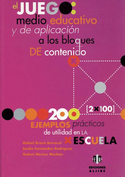 EL JUEGO: MEDIO EDUCATIVO Y DE APLICACION A LOS BLOQUES DE CONTENIDO