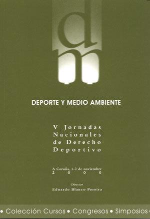 DEPORTE Y MEDIO AMBIENTE. V JORNADAS NACIONALES DERECHO DEPORTIVO