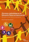 RECURSOS METODOLÓGICOS EN EDUCACIÓN FÍSICA CON ALUMNOS CON DISCAPACIDAD FÍSICA Y PSÍQUICA