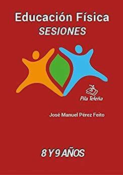EDUCACIÓN FÍSICA SESIONES 8 Y 9 AÑOS