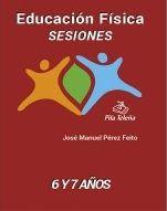 EDUCACUIÓN FÍSICA. SESIONES 6 Y 7 AÑOS