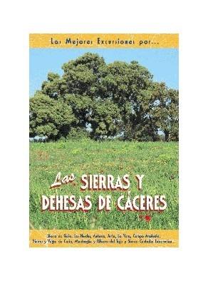 LAS SIERRAS Y DEHESAS DE CACERES. SIERRA DE GATA, LAS HURDES, JERTE...