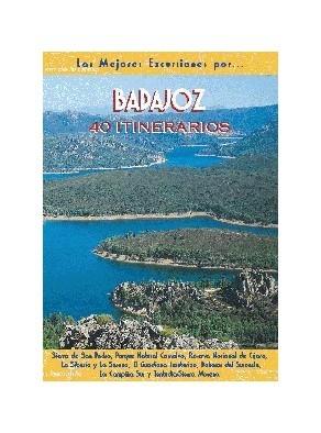 BADAJOZ, 40 ITINERARIOS. LAS MEJORES EXCURSIONES POR...