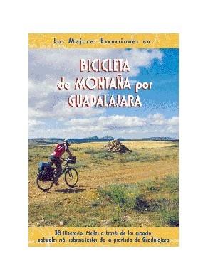 BICICLETA DE MONTAÑA POR GUADALAJARA. LAS MEJORES EXCURSIONES. 18 ITIN