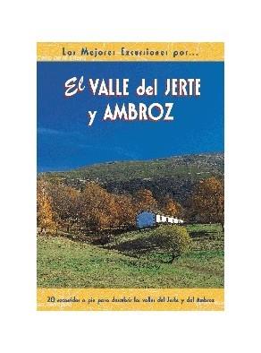 EL VALLE DEL JERTE Y AMBROZ 20 RECORRIDOS A PIE PARA DESCUBRIR LOS