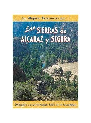LAS SIERRAS DE ALCARAZ Y SEGURA. LAS MEJORES EXCURSIONES POR....