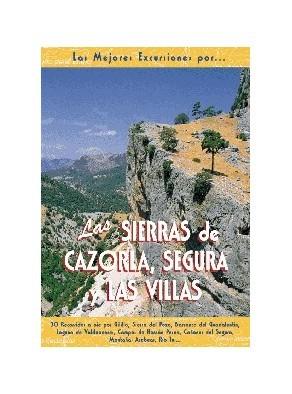 LAS SIERRAS DE CAZORLA, SEGURA Y LAS VILLAS 30 RECORRIDOS A PIE POR GI