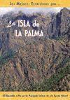 LA ISLA DE LA PALMA 20 RECORRIDOS A PIE POR LOS PRINCIPALES ENCLAVES D