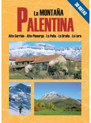 LA MONTAÑA PALENTINA: 30 ITINERARIOS. LAS MEJORES EXCURSIONES POR...